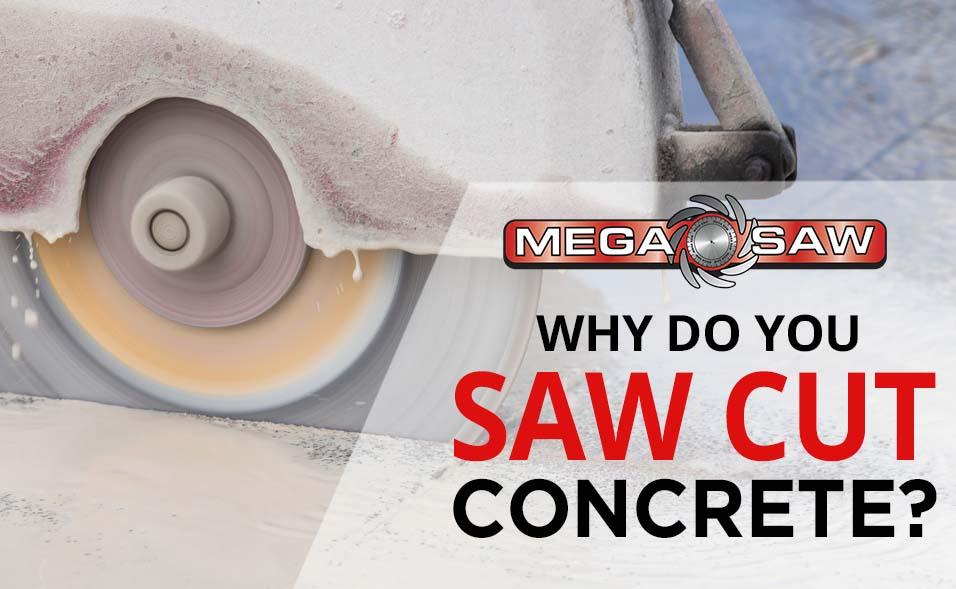 why do you saw cut concrete
