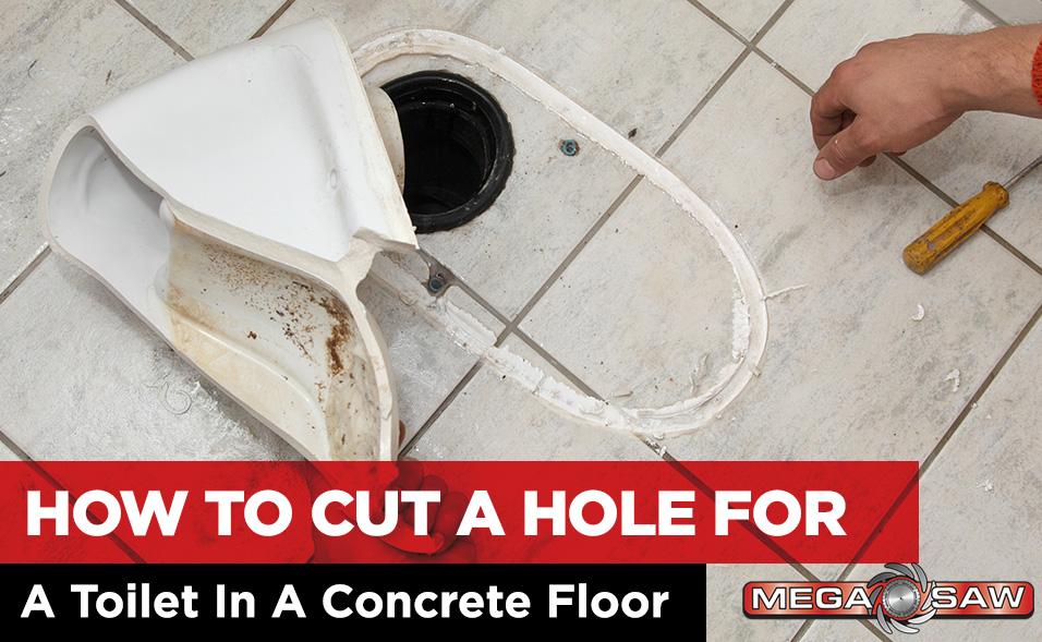 how-cut-hole-toilet-concrete-floor